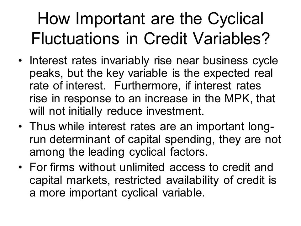 How Important are the Cyclical Fluctuations in Credit Variables? Interest rates invariably rise near business cycle peaks, but the key variable is the