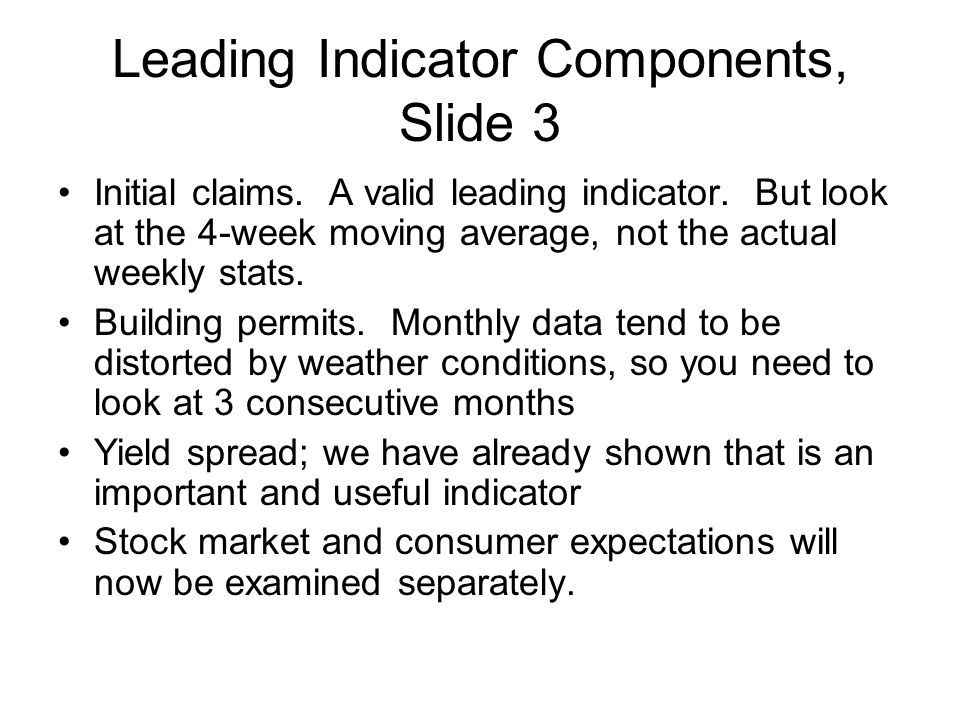 Leading Indicator Components, Slide 3 Initial claims.