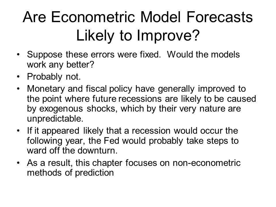 Non-econometric methods of forecasting Consensus forecasts Financial market surveys Leading indicators Surveys of consumer expectations Surveys of manufacturing activity Surveys of capital spending or inventory planning