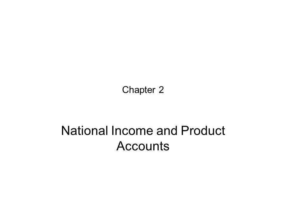 Chapter 2 National Income and Product Accounts