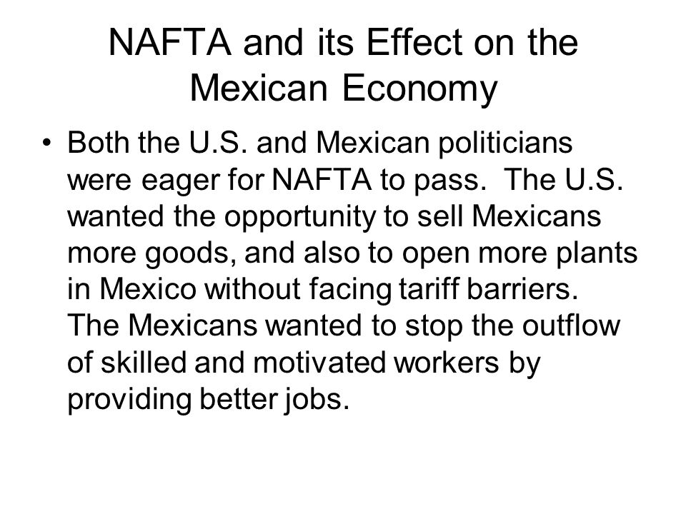 NAFTA and its Effect on the Mexican Economy Both the U.S.