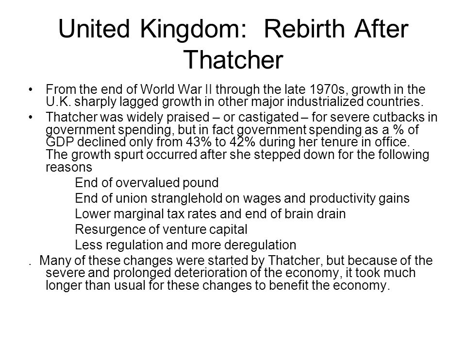 United Kingdom: Rebirth After Thatcher From the end of World War II through the late 1970s, growth in the U.K.