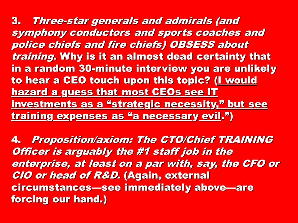 3. Three-star generals and admirals (and symphony conductors and sports coaches and police chiefs and fire chiefs) OBSESS about training. Why is it an