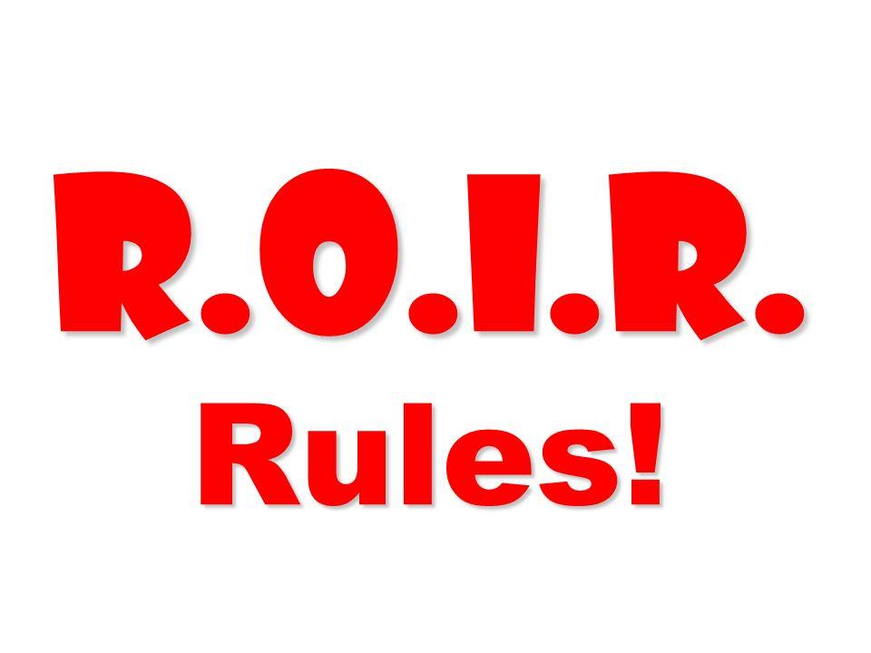 R.O.I.R. Rules!