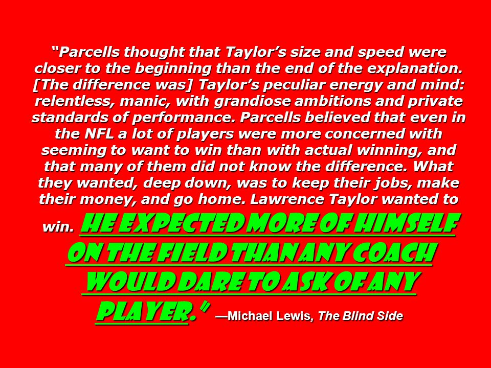 Parcells thought that Taylors size and speed were closer to the beginning than the end of the explanation. [The difference was] Taylors peculiar energ