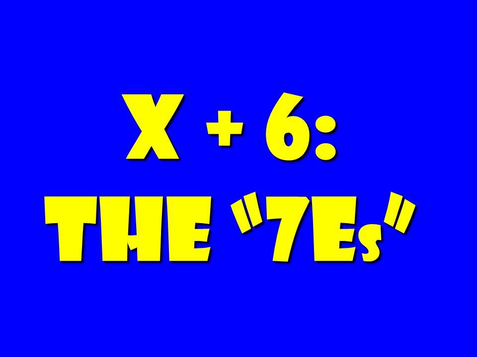 X + 6: The 7E s X + 6: The 7E s
