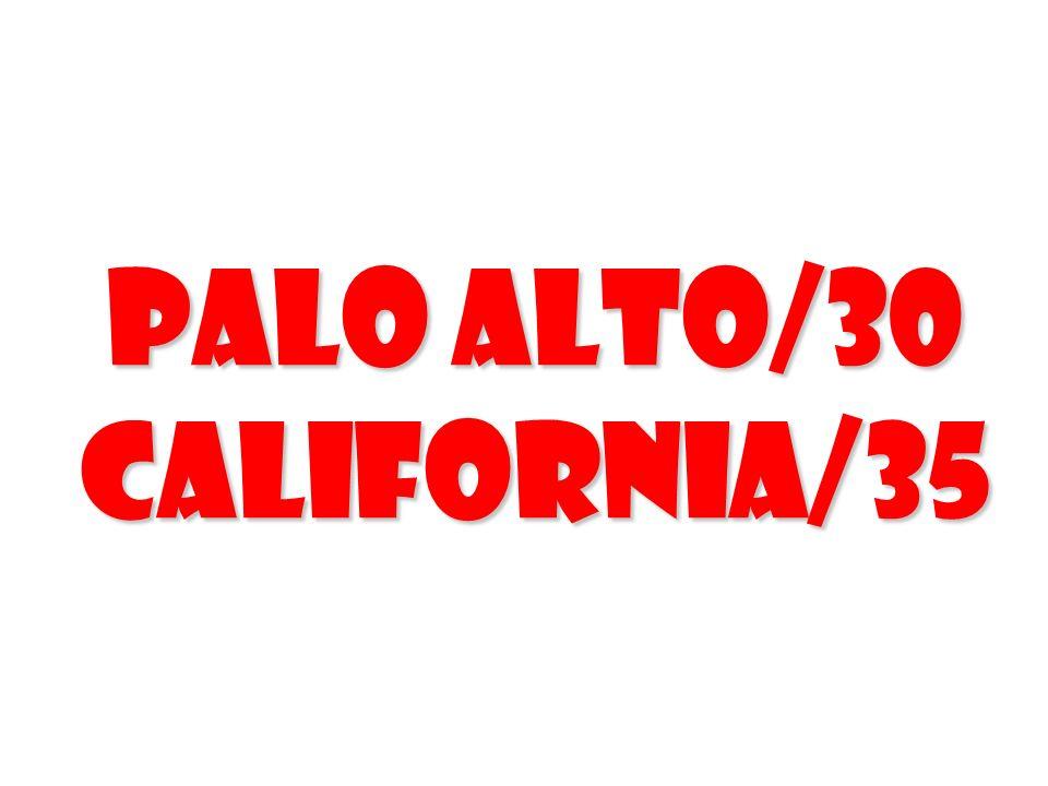 Palo Alto/30 California/35