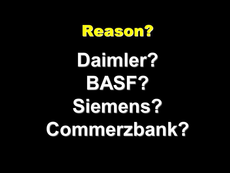 Reason? Daimler? BASF? Siemens? Commerzbank?