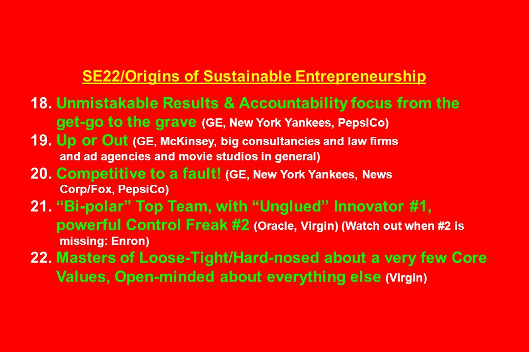 SE22/Origins of Sustainable Entrepreneurship 18. Unmistakable Results & Accountability focus from the get-go to the grave (GE, New York Yankees, Pepsi