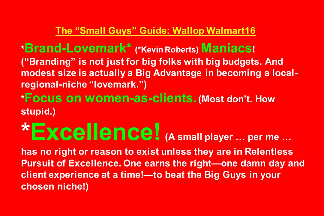 The Small Guys Guide: Wallop Walmart16 * Brand-Lovemark* (*Kevin Roberts) Maniacs ! (Branding is not just for big folks with big budgets. And modest s