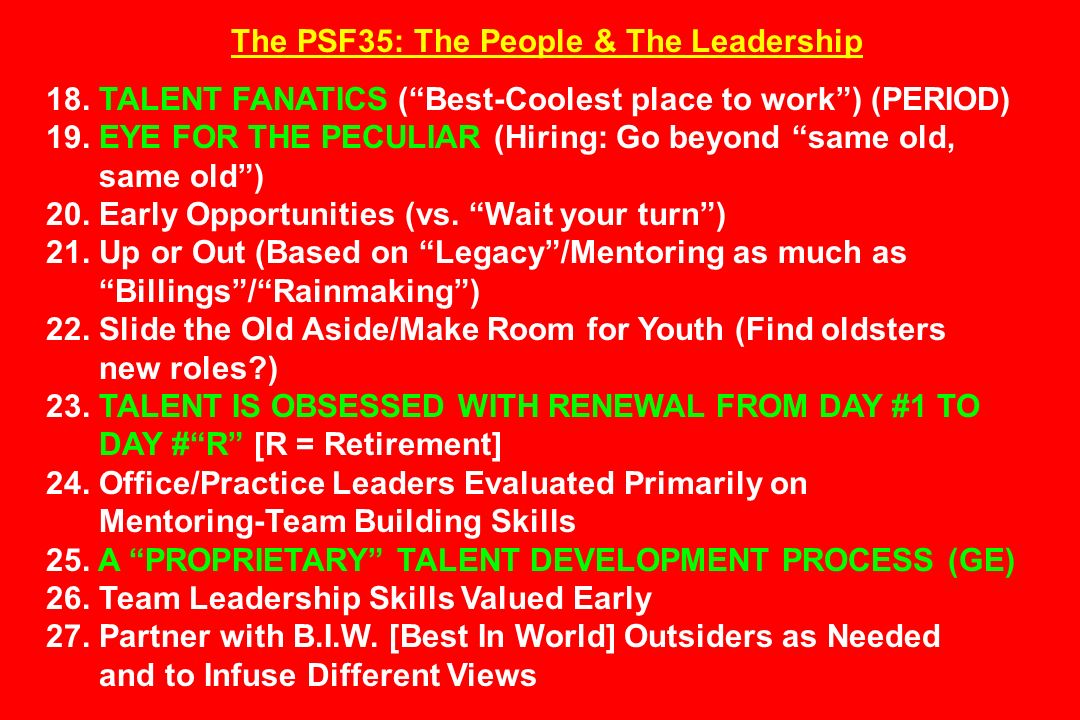 The PSF35: The People & The Leadership 18. TALENT FANATICS (Best-Coolest place to work) (PERIOD) 19. EYE FOR THE PECULIAR (Hiring: Go beyond same old,