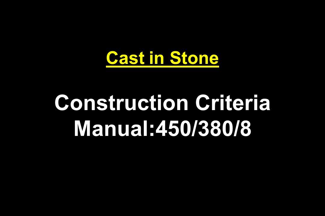 Cast in Stone Construction Criteria Manual:450/380/8