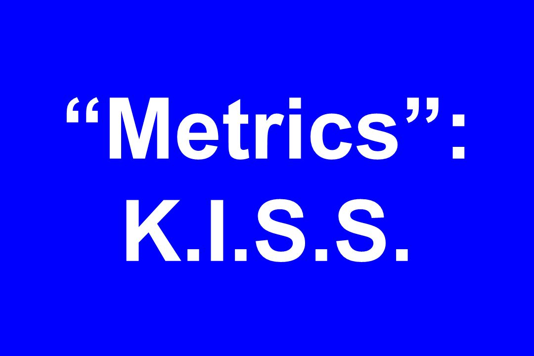 Metrics: K.I.S.S.