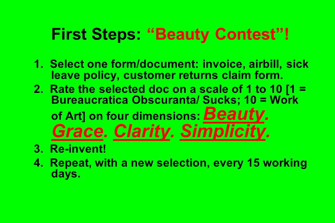 First Steps: Beauty Contest! 1. Select one form/document: invoice, airbill, sick leave policy, customer returns claim form. 2. Rate the selected doc o