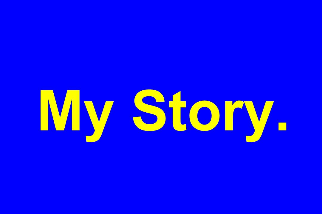 My Story.