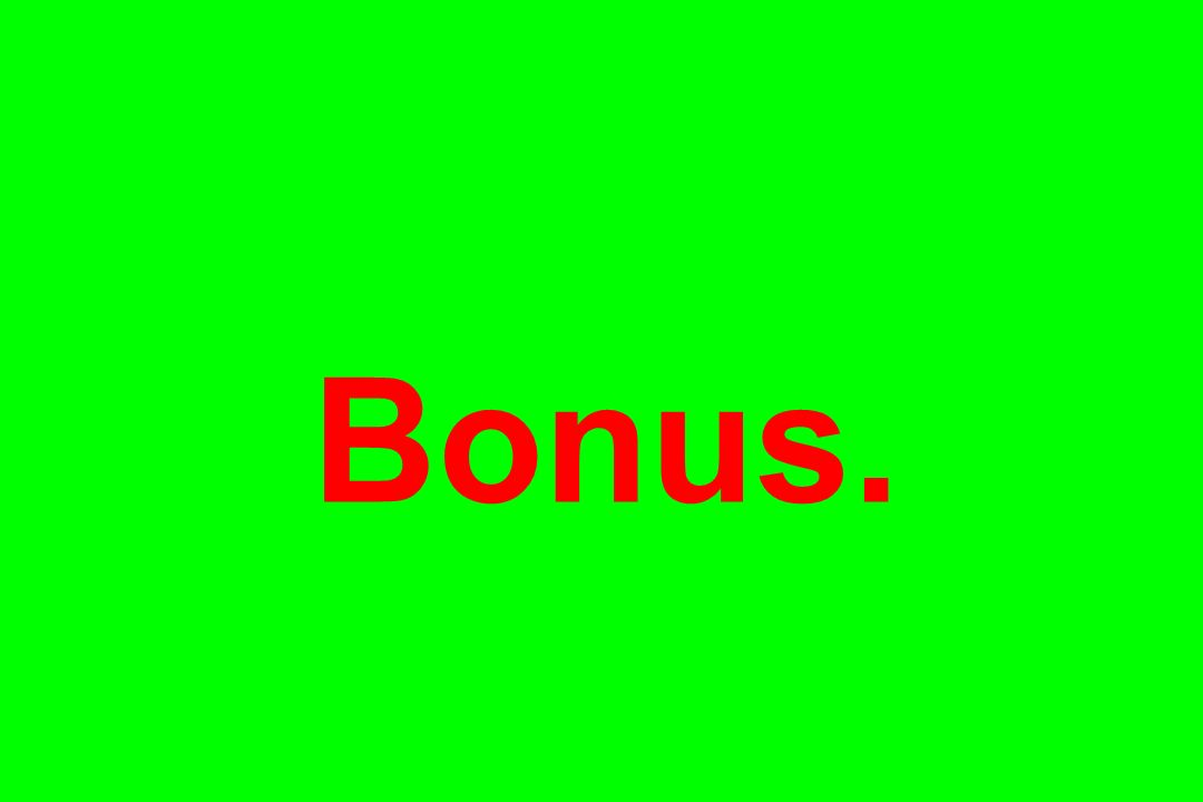 Bonus.
