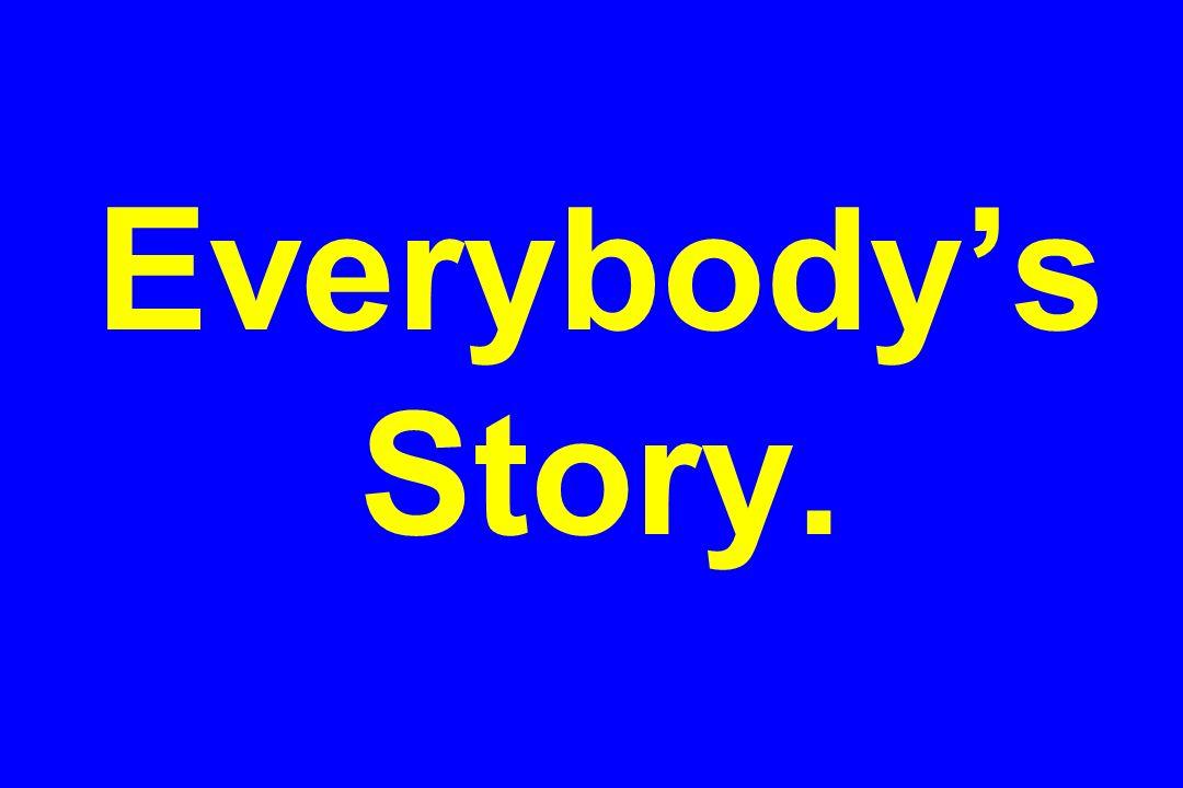 Everybodys Story.