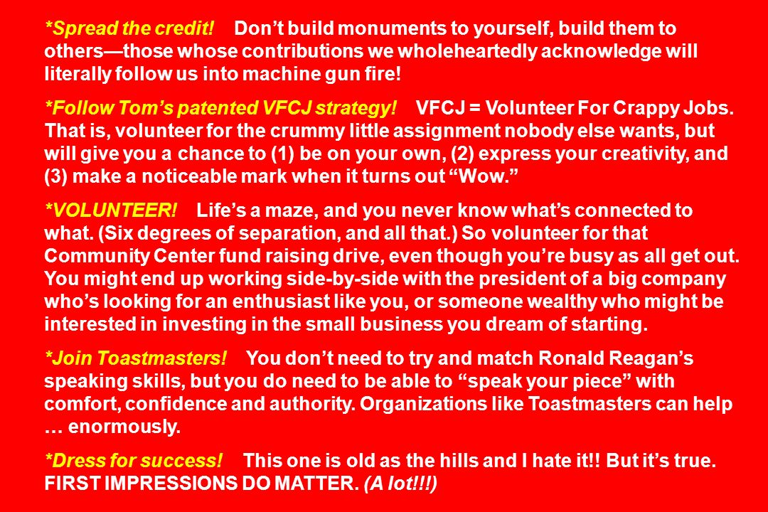*Spread the credit! Dont build monuments to yourself, build them to othersthose whose contributions we wholeheartedly acknowledge will literally follo