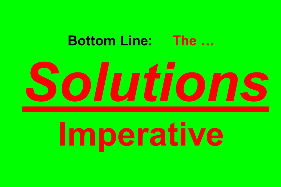 Bottom Line: The … Solutions Imperative