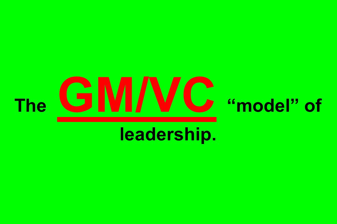The GM/VC model of leadership.
