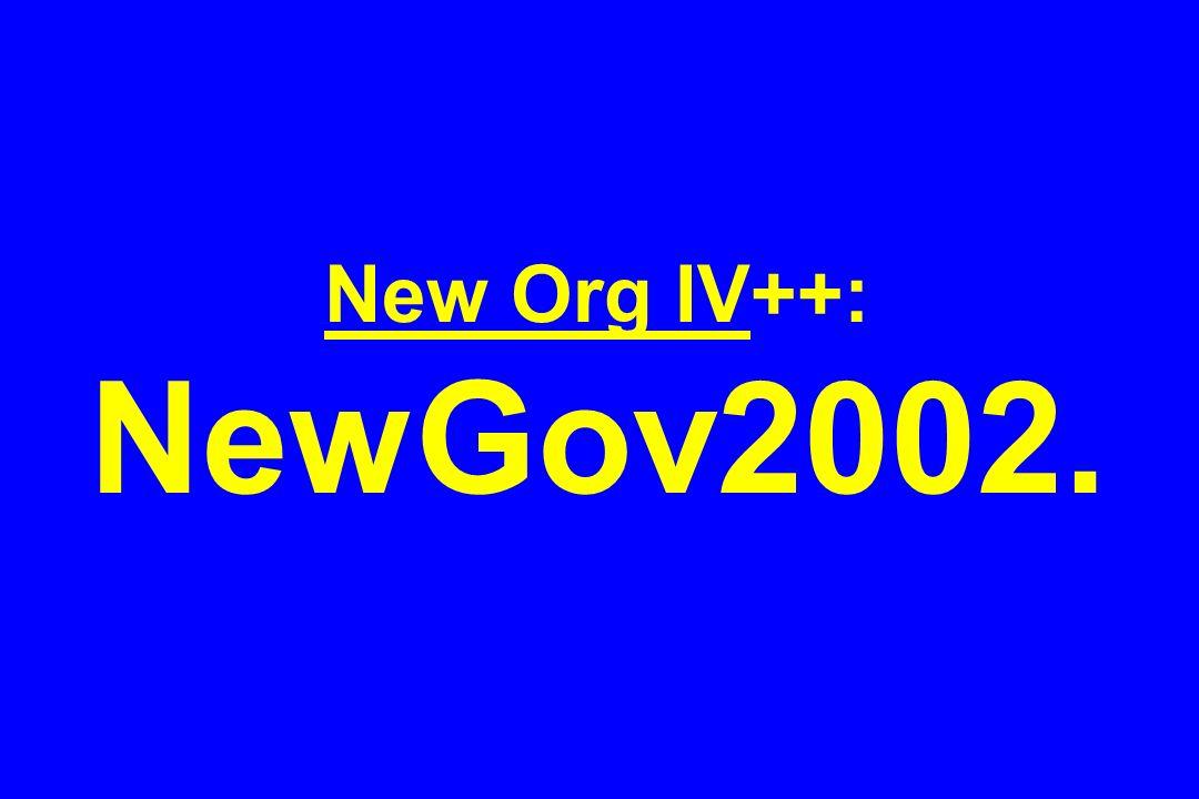 New Org IV++: NewGov2002.