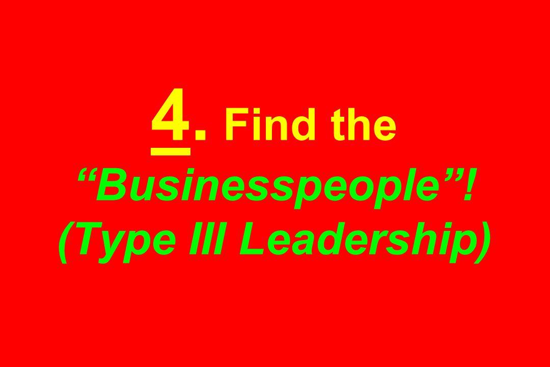 4. Find the Businesspeople! (Type III Leadership)