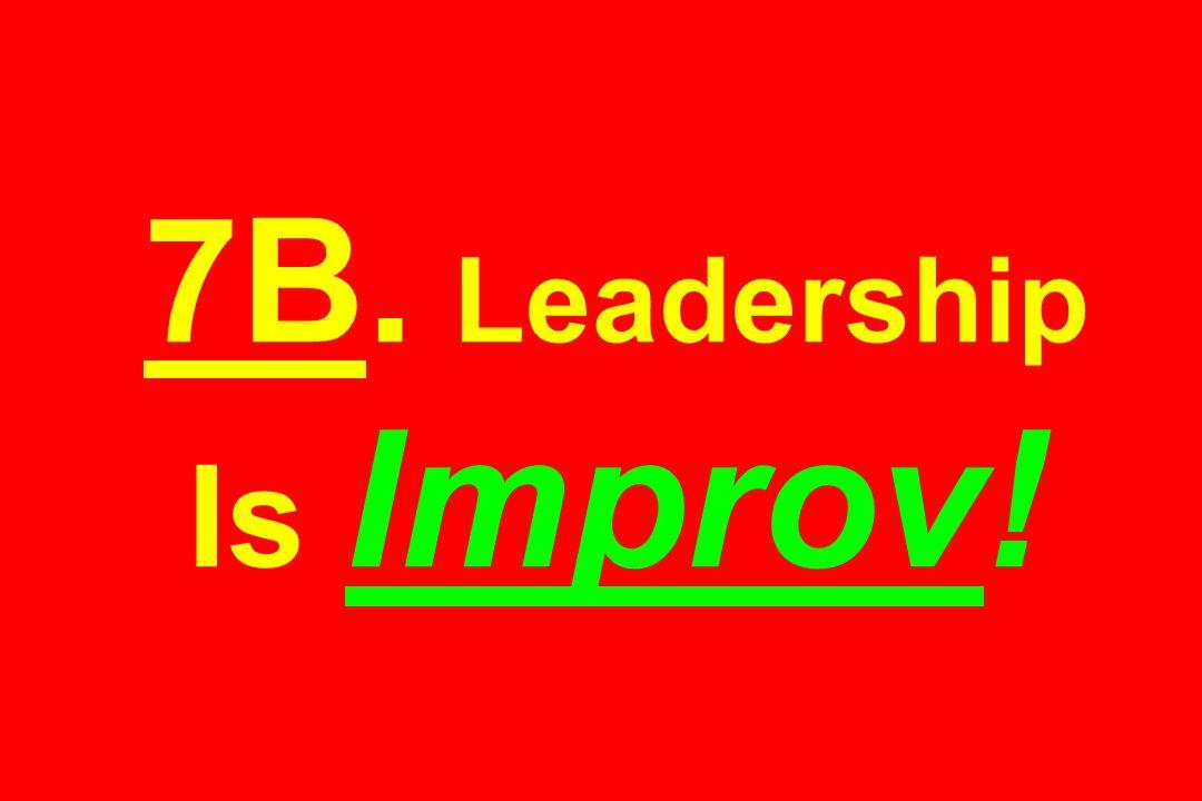 7B. Leadership Is Improv!