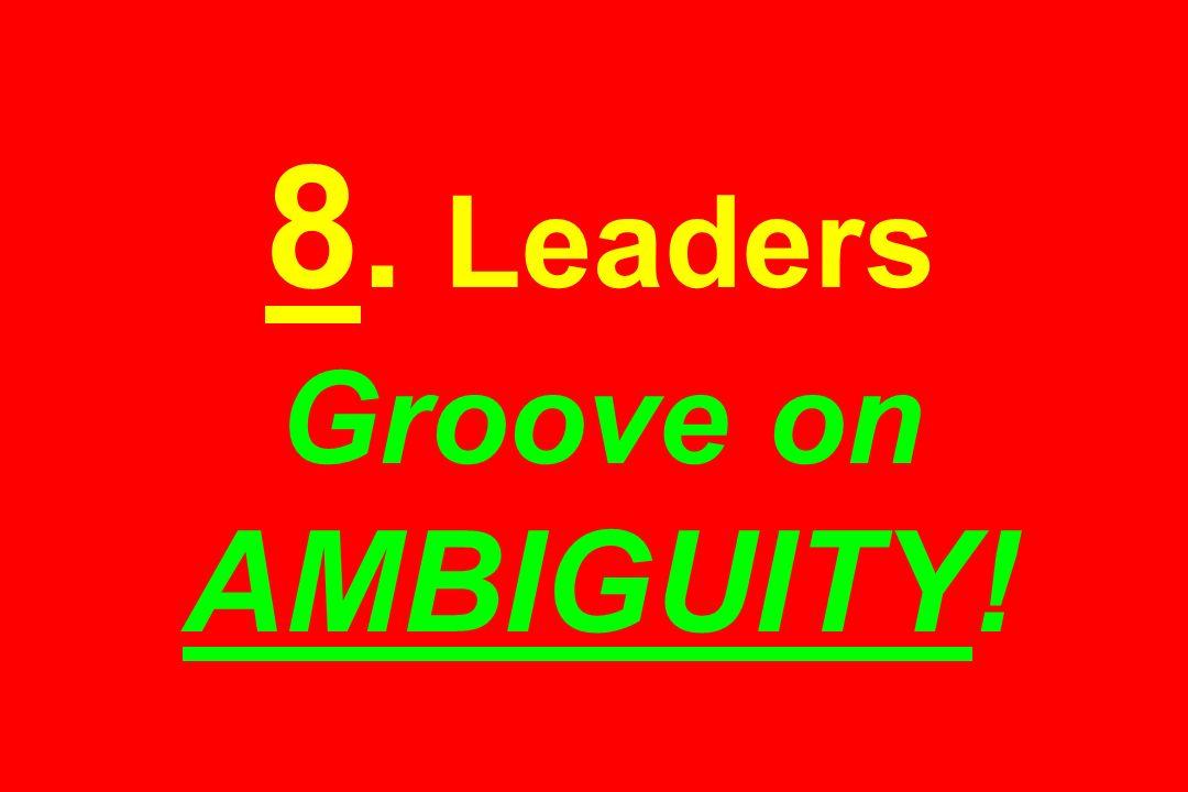 8. Leaders Groove on AMBIGUITY!