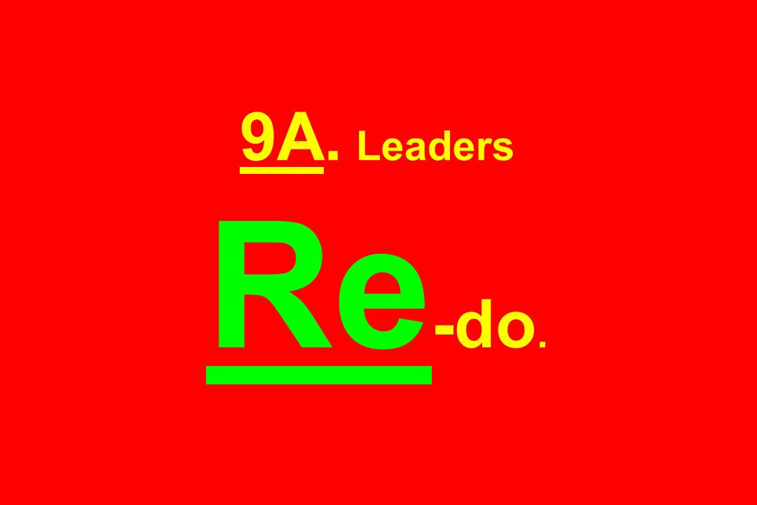 9A. Leaders Re -do.
