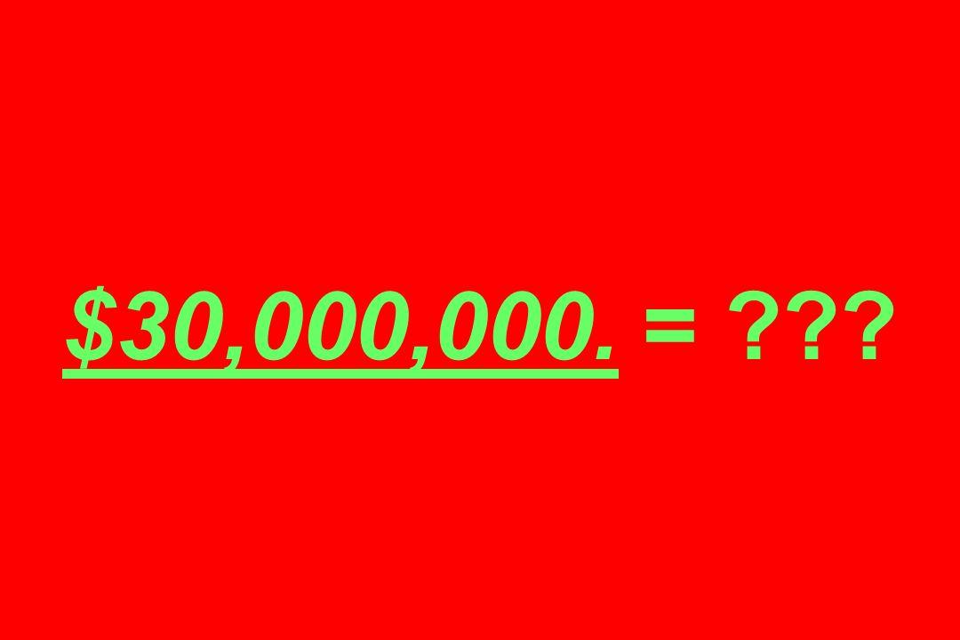 $30,000,000. =