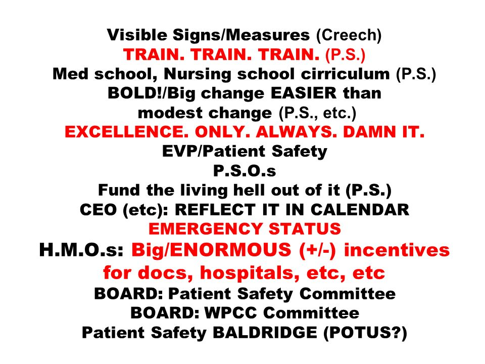 Visible Signs/Measures (Creech) TRAIN. TRAIN. TRAIN. (P.S.) Med school, Nursing school cirriculum (P.S.) BOLD!/Big change EASIER than modest change (P