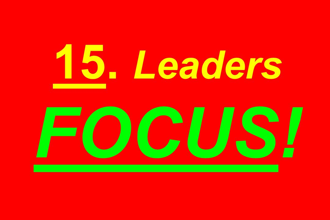 15. Leaders FOCUS!