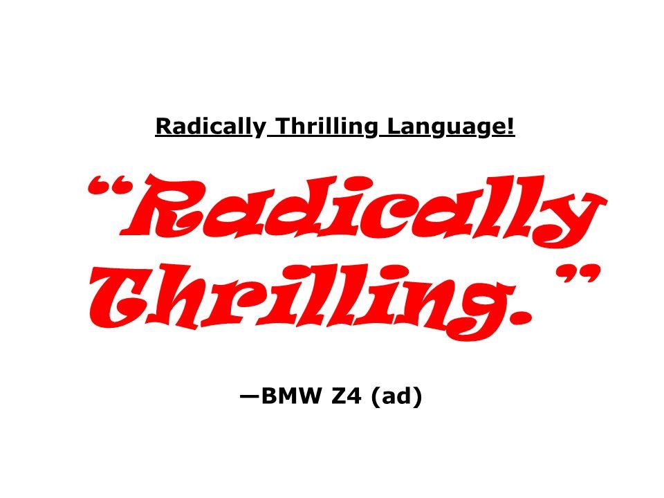 Radically Thrilling Language! Radically Thrilling. BMW Z4 (ad)