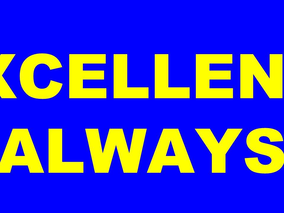 XCELLENC ALWAYS.