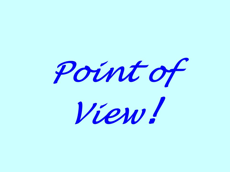 Point of View !