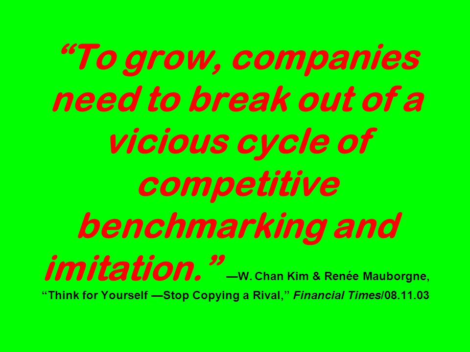 To grow, companies need to break out of a vicious cycle of competitive benchmarking and imitation.