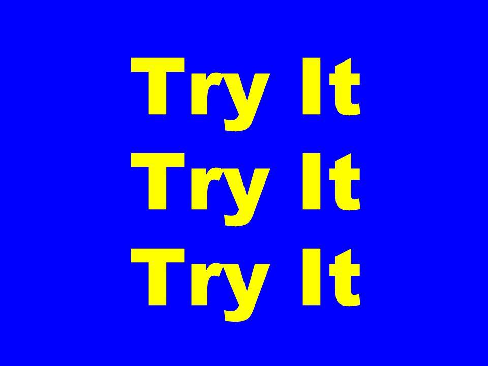 Try It Try It Try It
