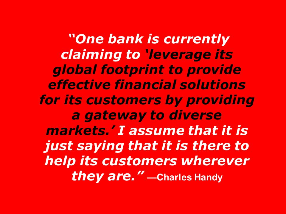 One bank is currently claiming to leverage its global footprint to provide effective financial solutions for its customers by providing a gateway to diverse markets.