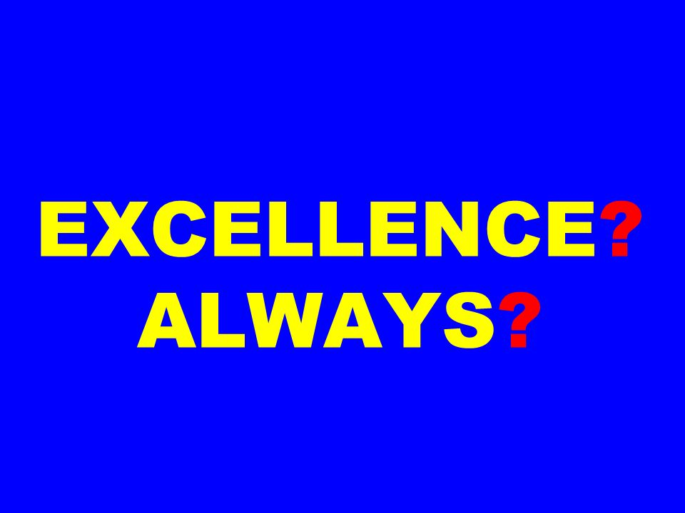 EXCELLENCE ALWAYS