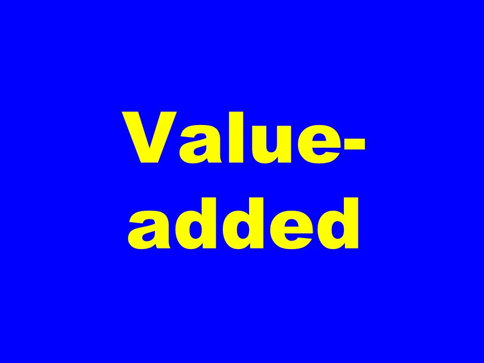 Value- added