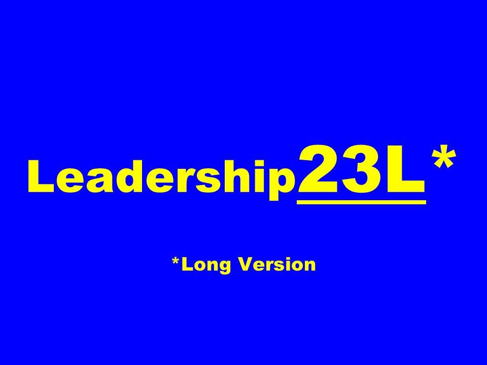 Leadership 23L* *Long Version