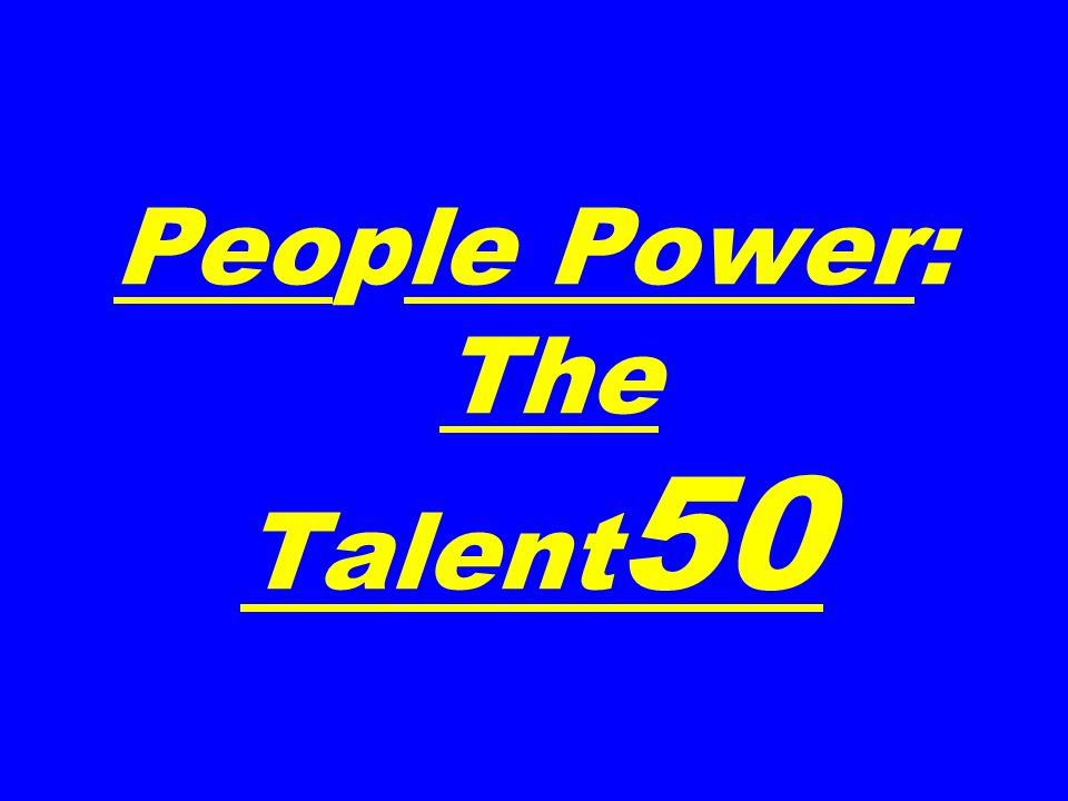 People Power: The Talent 50