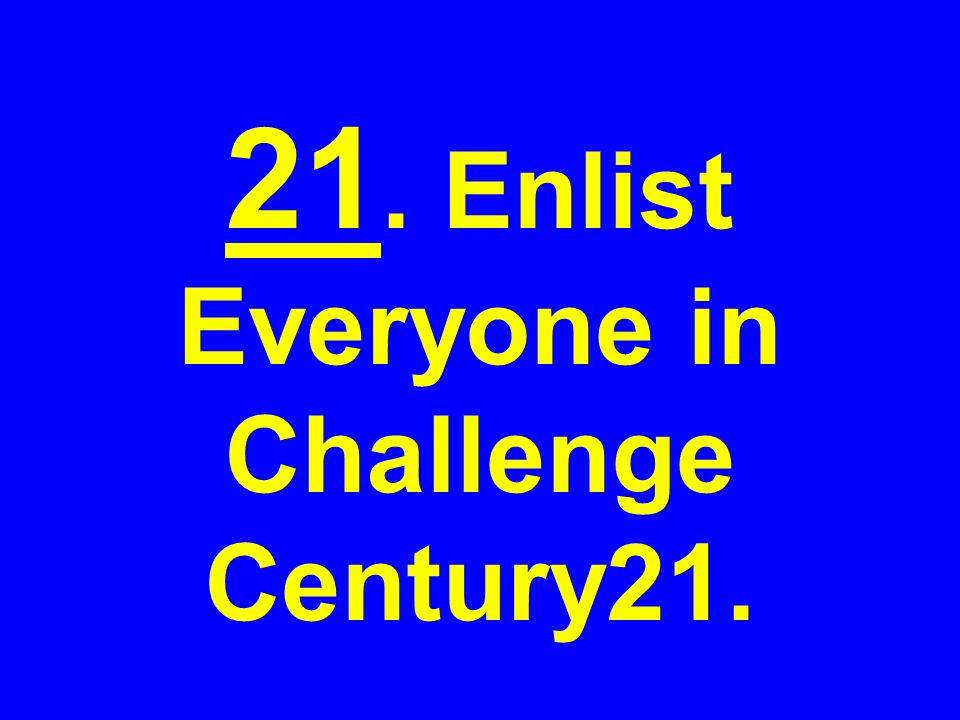 21. Enlist Everyone in Challenge Century21.
