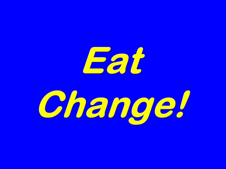 Eat Change!