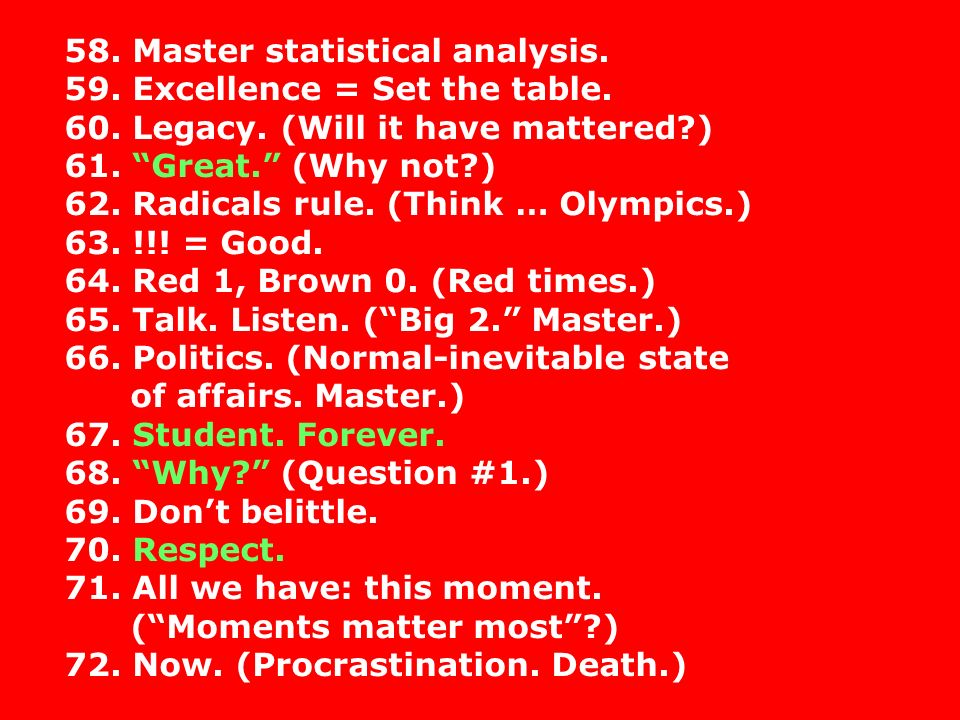 58. Master statistical analysis. 59. Excellence = Set the table.