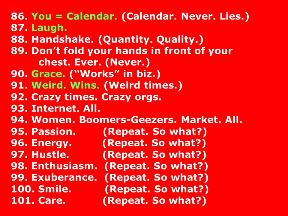 86. You = Calendar. (Calendar. Never. Lies.) 87.
