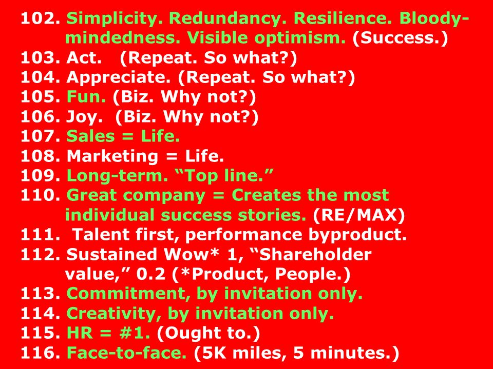102. Simplicity. Redundancy. Resilience. Bloody- mindedness.