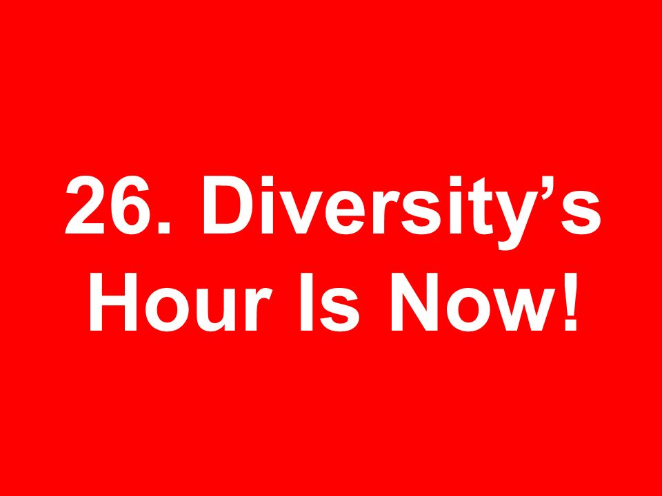 26. Diversitys Hour Is Now!