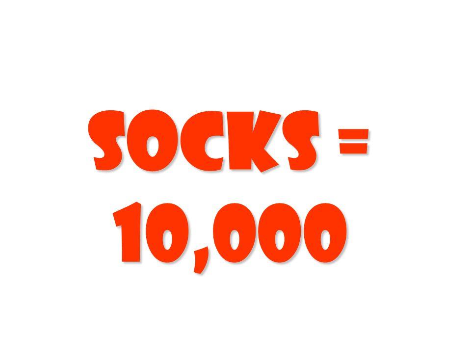 Socks = 10,000
