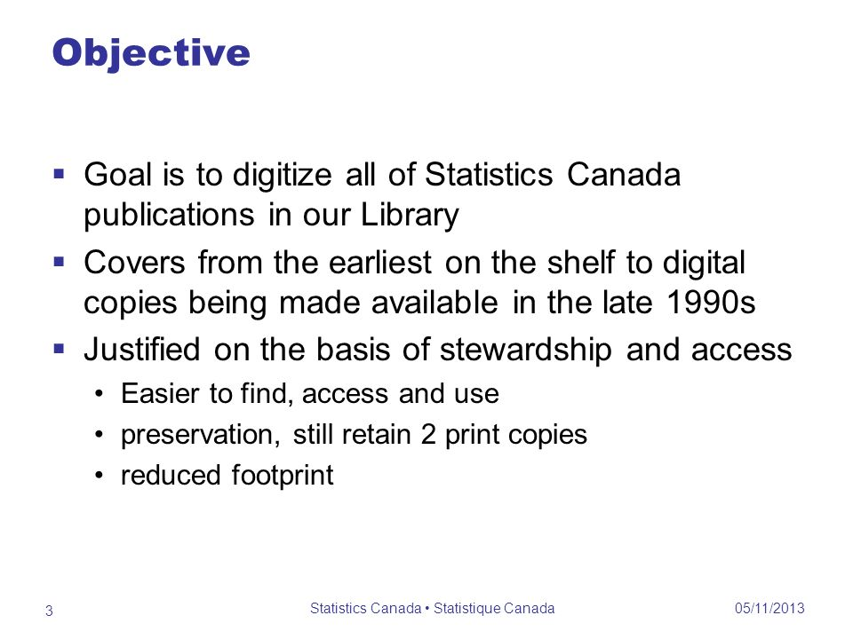 Objective Goal is to digitize all of Statistics Canada publications in our Library Covers from the earliest on the shelf to digital copies being made